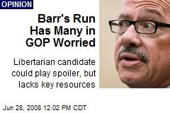 Barr's Run Has Many in GOP Worried