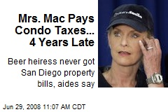 Mrs. Mac Pays Condo Taxes... 4 Years Late
