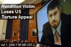 Rendition Victim Loses US Torture Appeal