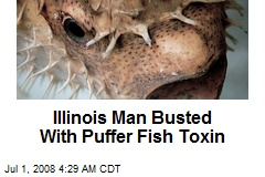 Illinois Man Busted With Puffer Fish Toxin
