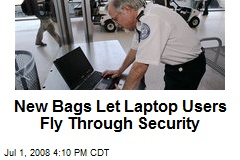 New Bags Let Laptop Users Fly Through Security