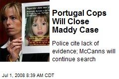 Portugal Cops Will Close Maddy Case