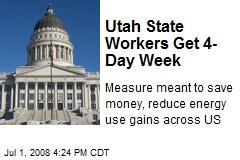 Utah State Workers Get 4-Day Week