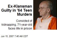 Ex-Klansman Guilty in '64 Teen Murders