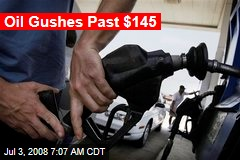 Oil Gushes Past $145