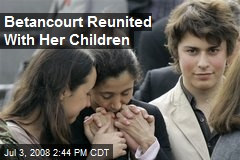 Betancourt Reunited With Her Children
