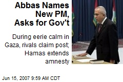 Abbas Names New PM, Asks for Gov't