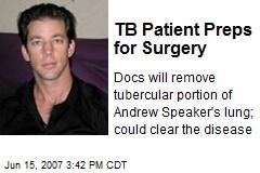 TB Patient Preps for Surgery