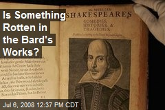Is Something Rotten in the Bard's Works?
