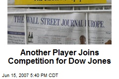 Another Player Joins Competition for Dow Jones