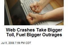Web Crashes Take Bigger Toll, Fuel Bigger Outrages