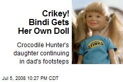 Crikey! Bindi Gets Her Own Doll