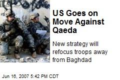 US Goes on Move Against Qaeda