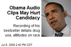 Obama Audio Clips May Hurt Candidacy