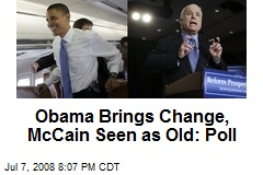Obama Brings Change, McCain Seen as Old: Poll