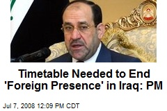 Timetable Needed to End 'Foreign Presence' in Iraq: PM
