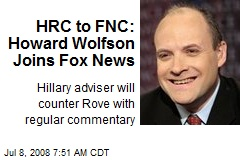 HRC to FNC: Howard Wolfson Joins Fox News