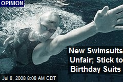 New Swimsuits Unfair; Stick to Birthday Suits