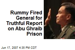 Rummy Fired General for Truthful Report on Abu Ghraib Prison