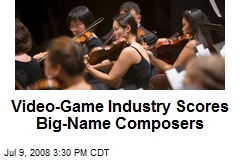 Video-Game Industry Scores Big-Name Composers