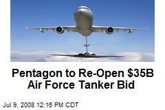 Pentagon to Re-Open $35B Air Force Tanker Bid