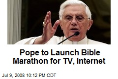 Pope to Launch Bible Marathon for TV, Internet