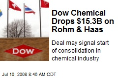 Dow Chemical Drops $15.3B on Rohm & Haas