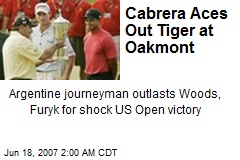 Cabrera Aces Out Tiger at Oakmont