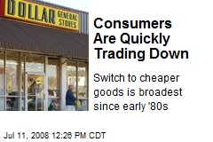 Consumers Are Quickly Trading Down