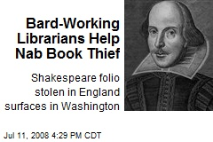 Bard-Working Librarians Help Nab Book Thief