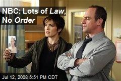 NBC: Lots of Law , No Order