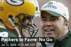 Packers to Favre: No Go