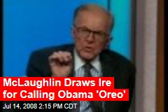 McLaughlin Draws Ire for Calling Obama 'Oreo'