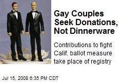 Gay Couples Seek Donations, Not Dinnerware