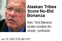 Alaskan Tribes Score No-Bid Bonanza