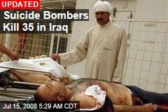 Suicide Bombers Kill 35 in Iraq