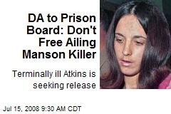 DA to Prison Board: Don't Free Ailing Manson Killer