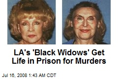 LA's 'Black Widows' Get Life in Prison for Murders