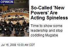 So-Called 'New Powers' Are Acting Spineless
