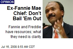Ex-Fannie Mae Chief: Don't Bail 'Em Out