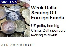 Weak Dollar Scaring Off Foreign Funds