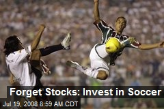 Forget Stocks: Invest in Soccer