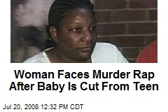 Woman Faces Murder Rap After Baby Is Cut From Teen