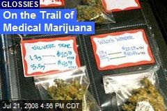 On the Trail of Medical Marijuana