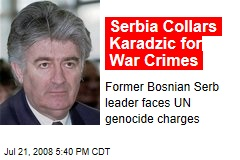 Serbia Collars Karadzic for War Crimes