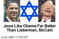 Jews Like Obama Far Better Than Lieberman, McCain