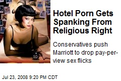 Hotel Porn Gets Spanking From Religious Right