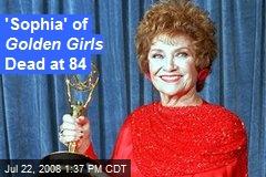 'Sophia' of Golden Girls Dead at 84