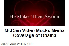 McCain Video Mocks Media Coverage of Obama