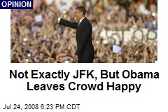 Not Exactly JFK, But Obama Leaves Crowd Happy